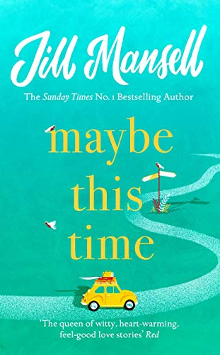 Maybe This Time: The heart-warming new novel of love and friendship from the bestselling author (English Edition) por Jill Mansell