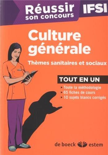 Réussir son concours IFSI - culture générale, thèmes sanitaires et sociaux 2013 tout en un