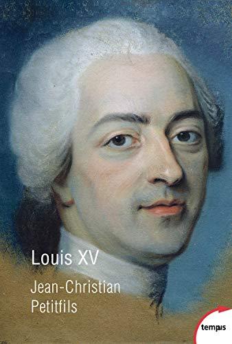 Louis XV par Jean-Christian PETITFILS