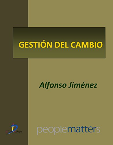 Gestión del cambio (Capítulo del libro Creando valor... a través de las personas) por Alfonso Jiménez Jiménez
