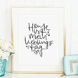 Kunstdruck, Sprüche Poster: Heute ist mein Lieblingstag | Hochwertiges und festes Premiumpapier | Ohne Rahmen