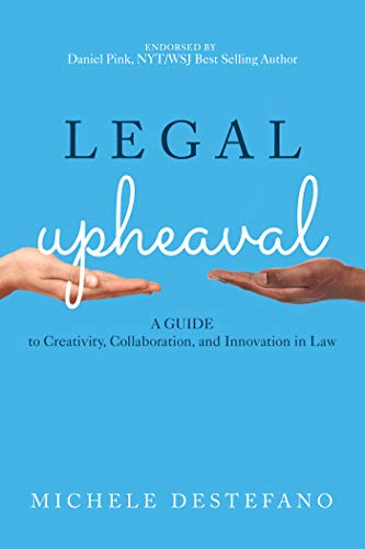 Legal Upheaval: A Guide to Creativity, Collaboration, and Innovation in Law (English Edition)