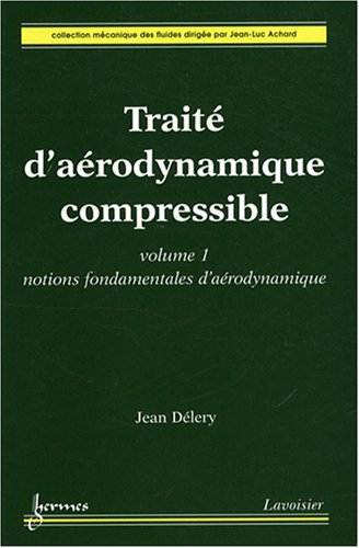 Traité d'aérodynamique compressible : Volume 1, Notions fondamentales d'aérodynamique PDF Books