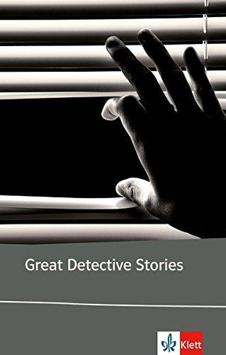 Great Detective Stories: Edgar Allan Poe, Agatha Christie, Dorothy Sayers, Dashiell Hammett, Roald Dahl. Englische Lektüre für die Oberstufe (Klett English Editions) (Poe Für Kinder)