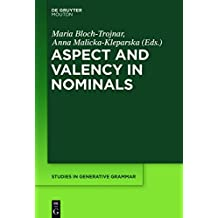Aspect and Valency in Nominals (Studies in Generative Grammar [SGG])