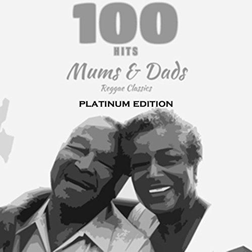 100 Hits Mums & Dads Reggae Cl...