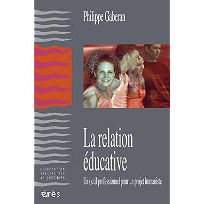 La relation éducative (L'éducation spécialisée au quotidien)