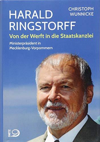 Harald Ringstorff: Von der Werft in die Staatskanzlei. Sozialdemokrat und Mecklenburger
