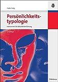 Persönlichkeitstypologie: Instrument der Mitarbeiterführung<br>Mit Persönlichkeitstest: Instrument der MitarbeiterführungMit Persönlichkeitstest