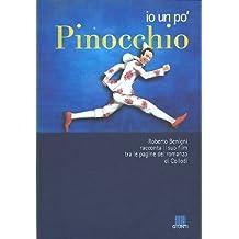 Io un po' Pinocchio. Roberto Benigni racconta il suo film tra le pagine del romanzo di Collodi