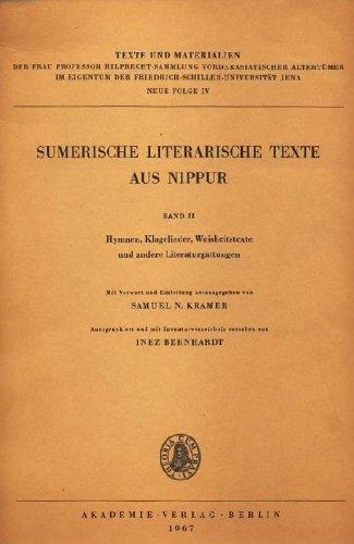 Sumerische literarische Texte aus Nippur, Band 2: Hymnen, Klagelieder, Weisheitstexte und andere Literaturgattungen