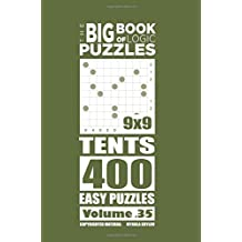 The Big Book of Logic Puzzles - Tents 400 Easy (Volume 35)