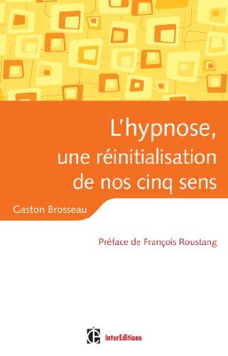 L'hypnose, une réinitialisation de nos cinq s...
