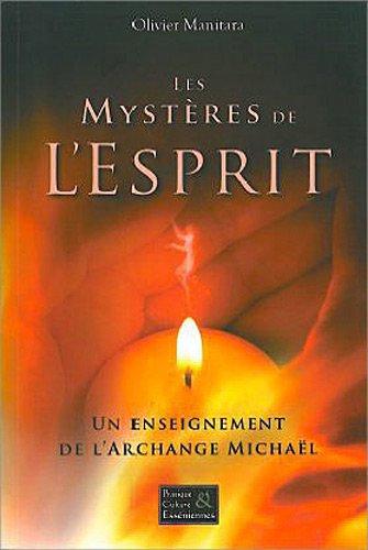 Les mystères de l'esprit - Un enseignement de l'Archange Michaël par Olivier Manitara