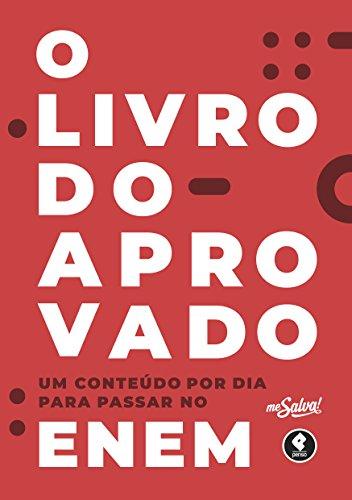 O Livro do Aprovado: Um Conteúdo por Dia para Passar no ENEM (Me Salva!) (Portuguese Edition)