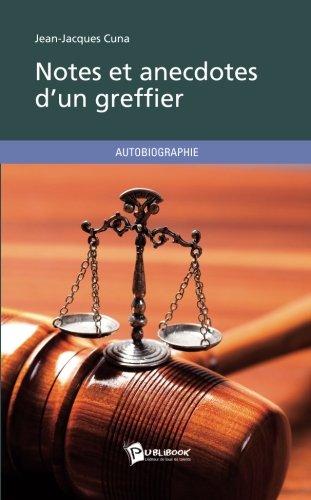 Notes et anecdotes d'un greffier par Jean-Jacques Cuna
