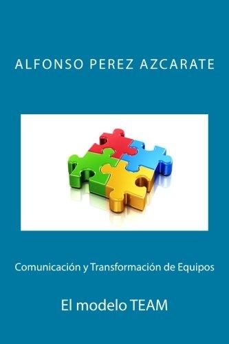 Comunicación y Transformación de Equipos: El modelo TEAM