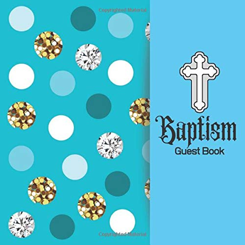 Baptism Guest Book: Keepsake Message Memory Book With Gift Log & Photo Pages, For Family And Friends Guest Register To Write Sign In, For Use At ... 8.5