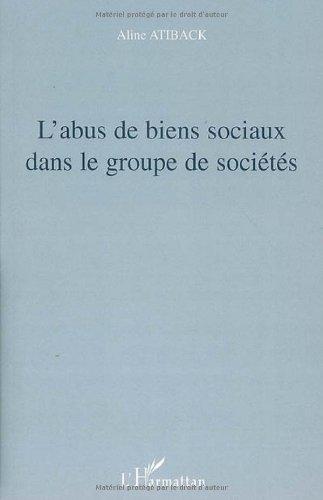L'abus de biens sociaux dans le groupe de socits de Aline Atiback (1 janvier 2007) Broch