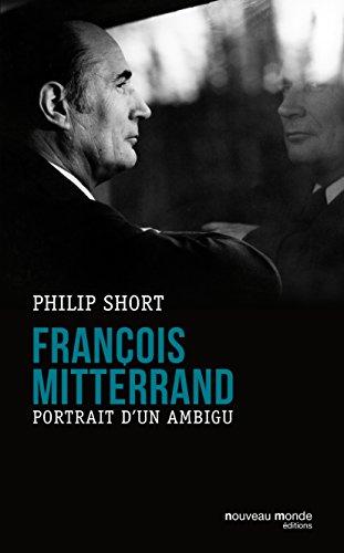 François Mitterrand: Portrait d'un ambigu