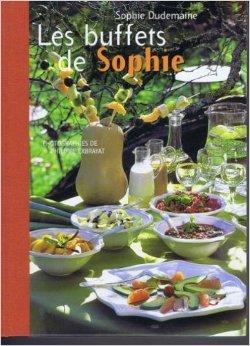 Les buffets de Sophie de Sophie Dudemaine,Philippe Exbrayat ( 2003 )