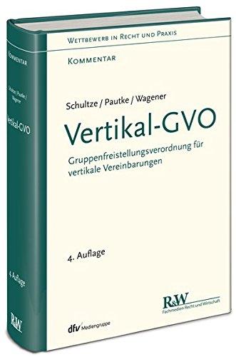 Vertikal-GVO: Gruppenfreistellungsverordnung für vertikale Vereinbarungen (Wettbewerb in Recht und Praxis, Kommentar) - Recht Software