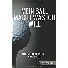 Mein Ball Macht Was Ich Will - Mental Stark von der 1 bis zur 18
