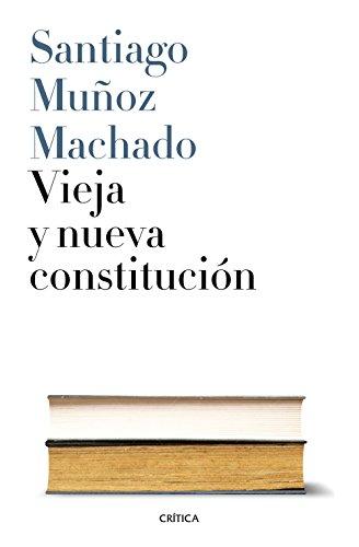 Vieja y nueva constitución por From Editorial Crítica