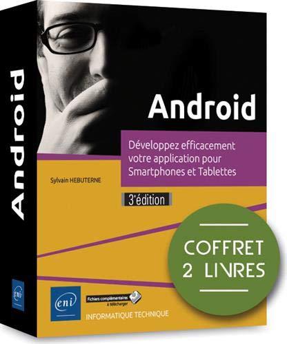Android - Coffret de 2 livres : Développez efficacement votre application pour Smartphones et Tablettes (3e édition)