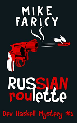 Russian Roulette (Dev Haskell : Book 1) by Mike Faricy