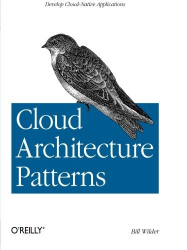 Cloud Architecture Patterns: Using Microsoft Azure by Bill Wilder (2012-10-08)