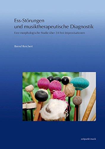 Ess-Störungen und musiktherapeutische Diagnostik: Eine morphologische Studie über 24 Erst-Improvisationen (zeitpunkt musik)
