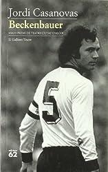 Beckenbauer (El Galliner. L'Escorpí/Teatre)