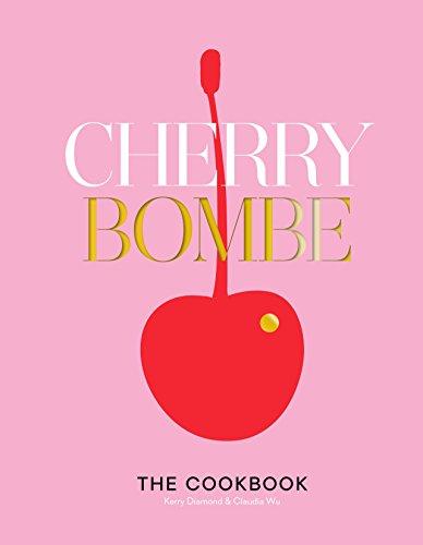 Cherry Bombe: The Cookbook (Cherry Küche)