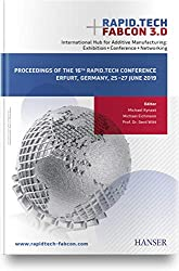 Rapid.Tech + FabCon 3.D International Hub for Additive Manufacturing: Exhibition + Conference + Networking: Proceedings of the 16th Rapid.Tech Conference Erfurt, Germany, 25 - 27 June 2019