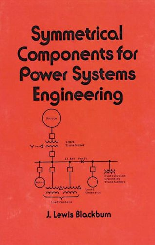 symmetrical-components-for-power-systems-engineering-electrical-and-computer-engineering