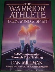 The Warrior Athlete: Body, Mind & Spirit by Dan Millman (1985-08-02)