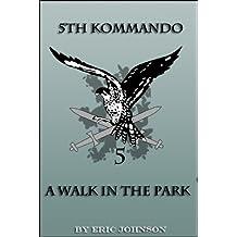 5th Kommando Book 1: A Walk In The Park (Military Scifi) (English Edition)