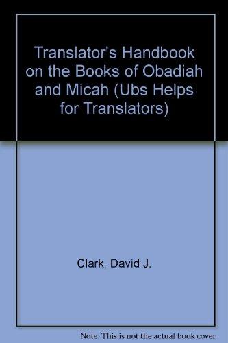 Translator's Handbook on the Books of Obadiah and Micah par David J. Clark