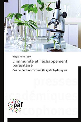 L'immunité et l'échappement parasitaire: Cas de l'échinococcose (le kyste hydatique) (Omn.Pres.Franc.)