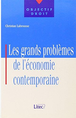 Les grands problèmes de l'économie contempor...
