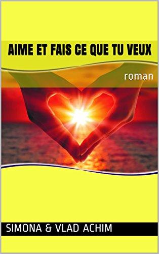 Couverture du livre Aime et fais ce que tu veux: roman