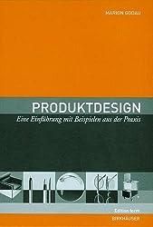 Produktdesign: Eine Einführung mit Beispielen aus der Praxis