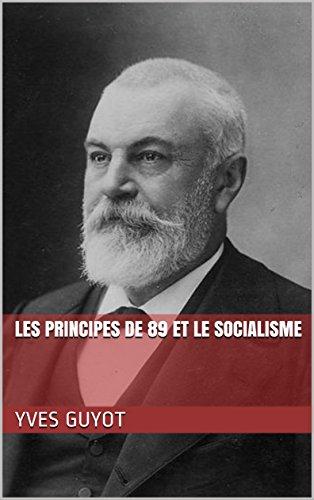 Les Principes de 89 et le Socialisme par Yves  Guyot