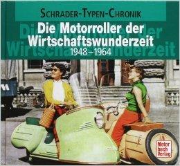 Die Motorroller der Wirtschaftswunderzeit (Schrader-Typen-Chronik) ( 26. Februar 2010 )