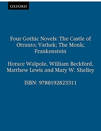 Four Gothic Novels: The Castle of Otranto; Vathek; The Monk; Frankenstein (World's Classics) by Horace Walpole (1994-08-18)