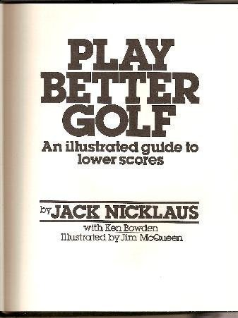 Play Better Golf: An Illustrated Guide -