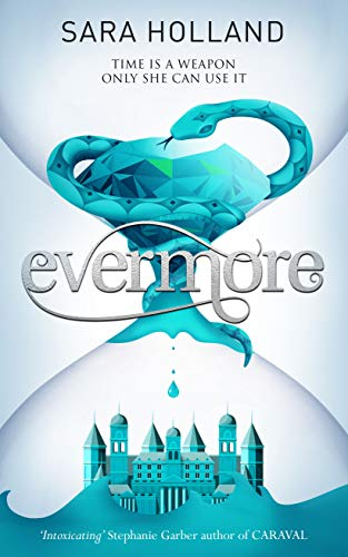 Evermore: Book 2 (Everless) por Sara Holland