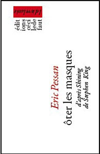 Oter les masques : D'après Shining de Stephen King par Eric Pessan
