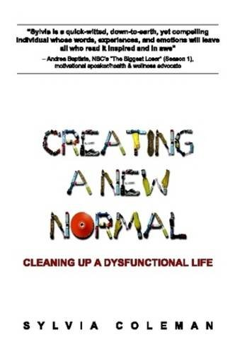 Creating a New Normal: Cleaning Up a Dysfunctional Life